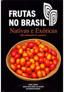FRUTAS NO BRASIL: NATIVAS E EXOTICAS (DE CONSUMO IN NATURA)
