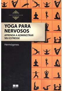 Yoga para nervosos: aprenda a administar seu estresse - cod. 9788576846826