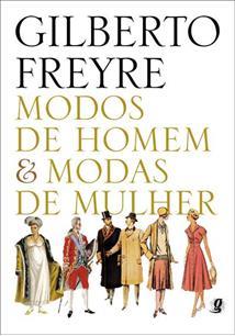 MODOS DE HOMEM E MODAS DE MULHER