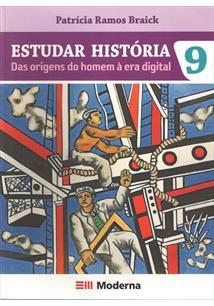 LIVRO ESTUDAR HISTORIA: DAS ORIGENS DO HOMEM A ERA DIGITAL - 9º ANO