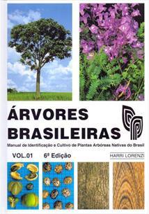ARVORES BRASILEIRAS VOL. 1: MANUAL DE INDENTIFICAÇAO E CULTIVO DE PLANTAS ARBOR...