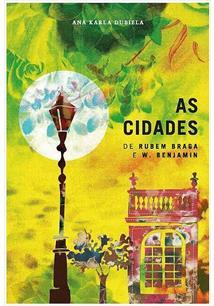 AS CIDADES DE RUBEM BRAGA E W. BENJAMIN: FLANANDO ENTRE RIO, CACHOEIRO E PARIS