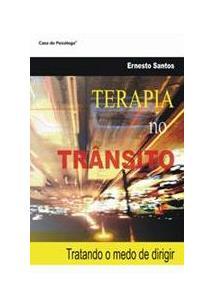 LIVRO TERAPIA NO TRANSITO: TRATANDO O MEDO DE DIRIGIR