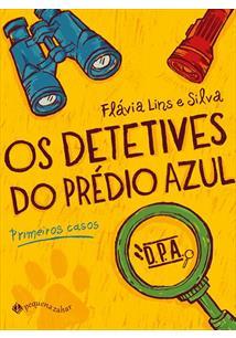 OS DETETIVES DO PREDIO AZUL: PRIMEIROS CASOS