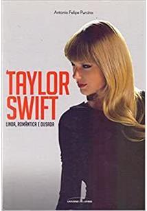 Taylor swift: linda, romantica e ousada - cod. 9788579306105