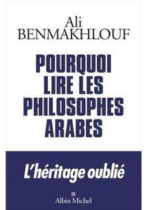 POURQUOI LIRE LES PHILOSOPHES ARABES