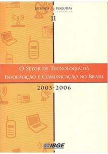 SETOR DE TECNOLOGIA DA INFORMAÇAO E COMUNICAÇAO NO BRASIL: 2003-2006