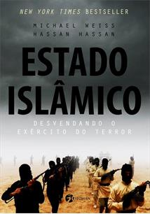 ESTADO ISLAMICO: DESVENDANDO O EXERCITO DO TERROR