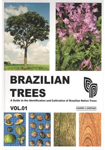 BRAZILIAN TREES VOLUME 1: A GUIDE TO THE IDENTIFICATION AND CULTIVATION OF BRAZ...