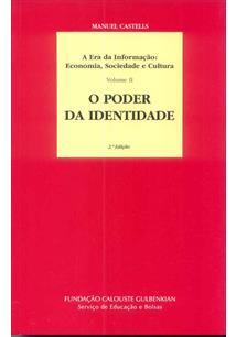 ERA DA INFORMAÇAO, A VOL.2: ECONOMIA, SOCIEDADE E CULTURA: O PODER DA IDENTIDAD...