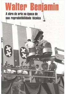 A OBRA DE ARTE NA EPOCA DE SUA REPRODUTIBILIDADE TECNICA