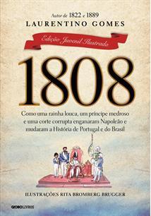 1808: COMO UMA RAINHA LOUCA, UM PRINCIPE MEDROSO E UMA CORTE CORRUPTA ENGANARAM...