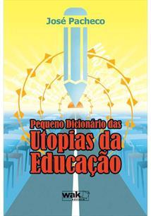 Pequeno dicionario das utopias da educaÇao - cod. 9788578540357