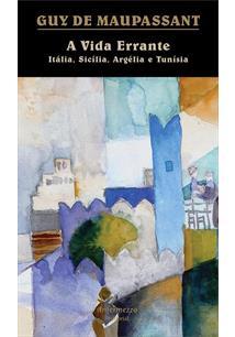 LIVRO A VIDA ERRANTE: ITALIA, SICILIA, ARGELIA E TUNISIA