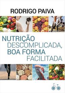 NUTRIÇAO DESCOMPLICADA, BOA FORMA FACILITADA