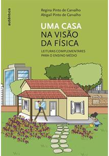 LIVRO UMA CASA NA VISAO DA FISICA