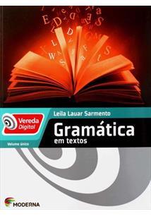 VEREDA DIGITAL: GRAMATICA EM TEXTOS - VOLUME UNICO