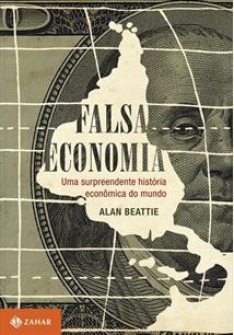 LIVRO FALSA ECONOMIA: UMA SURPREENDENTE HISTORIA ECONOMICA DO SECULO XX