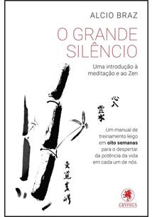 O grande silencio: uma introduÇao a meditaÇao e ao zen - cod. 9788583110774
