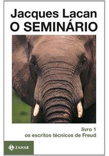 O SEMINARIO: OS ESCRITOS TECNICOS DE FREUD (LIVRO 1)