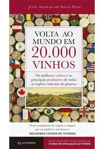 VOLTA AO MUNDO EM 20.000 VINHOS: OS MELHORES VINHOS E OS PRINCIPAIS PRODUTORES ...
