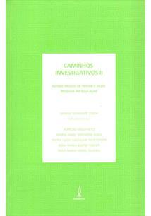 CAMINHOS INVESTIGATIVOS II: OUTROS MODOS DE PENSAR E FAZER PESQUISA EM EDUCAÇAO