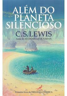 LIVRO ALEM DO PLANETA SILENCIOSO: TRILOGIA COSMICA
