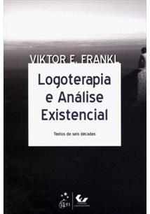 LOGOTERAPIA E ANALISE EXISTENCIAL: TEXTOS DE SEIS DECADAS