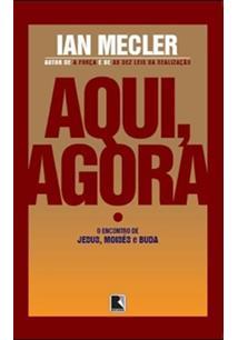 LIVRO AQUI, AGORA: A CABALA DE JESUS, MOISES E BUDA