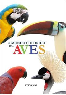 O MUNDO COLORIDO DAS AVES