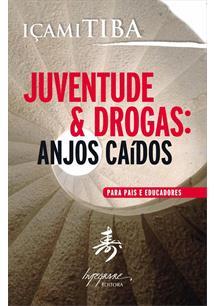 JUVENTUDE E DROGAS: ANJOS CAIDOS