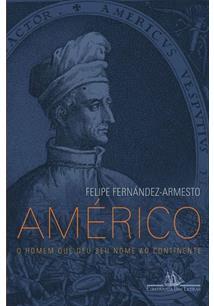 Americo: o homem que deu seu nome ao continente - cod. 9788535917895