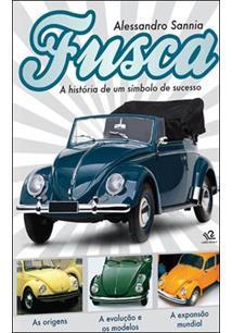 FUSCA: A HISTORIA DE UM SIMBOLO DE SUCESSO - COD. 9788581860831