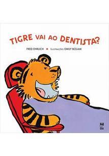 Tigre vai ao dentista ? - cod. 9788578881559