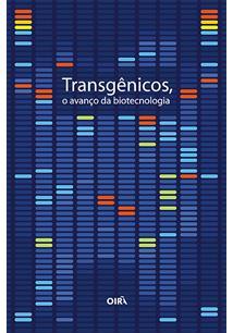 LIVRO TRANSGENICOS, O AVANÇO DA BIOTECNOLOGIA