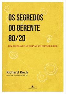 OS SEGREDOS DO GERENTE 80/20: DEZ FORMAS DE SE TORNAR UM GRANDE LIDER