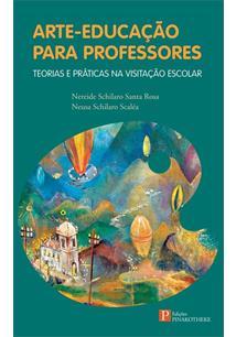 LIVRO ARTE-EDUCAÇAO PARA PROFESSORES: TEORIAS E PRATICAS NA VISITAÇAO ESCOLAR