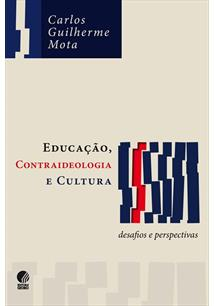 EDUCAÇAO, CONTRAIDEOLOGIA E CULTURA: DESAFIOS E PERSPECTIVAS