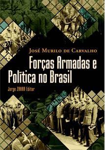 FORÇAS ARMADAS E POLITICA NO BRASIL