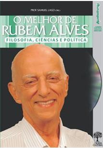 O MELHOR DE RUBEM ALVES: FILOSOFIA, CIENCIA E POLITICA (AUDIOBOOK)