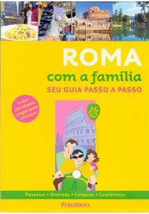 ROMA COM A FAMILIA: SEU GUIA PASSO A PASSO