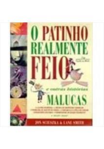 LIVRO PATINHO REALMENTE FEIO E OUTRAS HISTORIAS MALUCAS