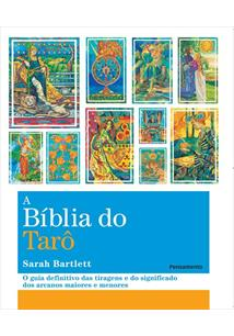 A BIBLIA DO TARO: O GUIA DEFINITIVO DAS TIRAGENS E DO SIGNIFICADO DOS ARCANOS M...