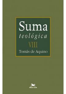 SUMA TEOLOGICA - VOL. VIII: O MISTERIO DA ENCARNAÇAO
