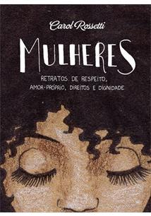 MULHERES: RETRATOS DE RESPEITO, AMOR-PROPRIO, DIREITOS E DIGNIDADE