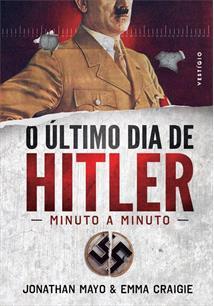O ULTIMO DIA DE HITLER: MINUTO A MINUTO