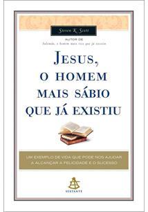 JESUS, O HOMEM MAIS SABIO QUE JA EXISTIU