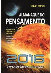 ALMANAQUE DO PENSAMENTO 2016: O MAIS COMPLETO GUIA ASTROLOGICO