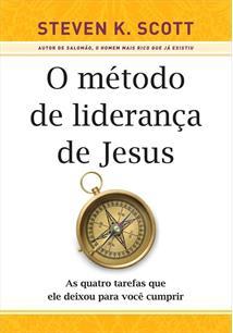 O METODO DE LIDERANÇA DE JESUS