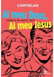 AI MEU DEUS, AI MEU JESUS: CRONICAS DE AMOR E SEXO